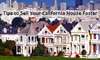 Tips to Sell Your California House Faster