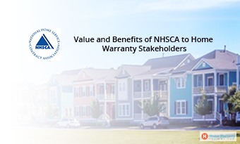 Value and Benefits of NHSCA to Home Warranty Stakeholders