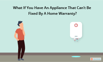 What If You Have An Appliance That Can't Be Fixed By A Home Warranty?