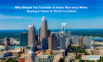 Why Should You Consider Buying A Home Warranty In North Carolina?