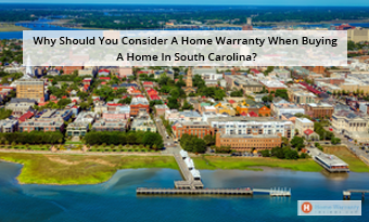 Why Should You Consider A Home Warranty When Buying A Home In South Carolina?