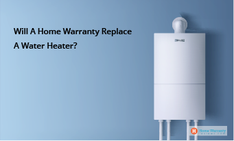 Will A Home Warranty Replace A Water Heater?