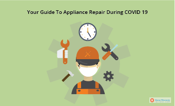 Your Comprehensive Guide To Appliance Repair During COVID-19